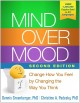Go to record Mind over mood : change how you feel by changing the way y...