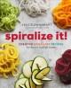 Go to record Spiralize it! : a cookbook of creative spiralizer recipes ...