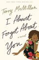 Go to record I almost forgot about you : a novel
