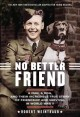 Go to record No better friend : a man, a dog, and their incredible true...