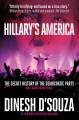 Go to record Hillary's America : the secret history of the Democratic P...