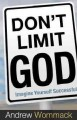 Go to record Don't limit God : imagine yourself successful
