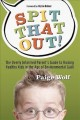 Go to record Spit that out! : the overly informed parent's guide to rai...