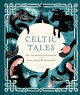 Go to record Celtic tales : fairy tales and stories of enchantment from...