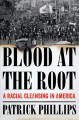 Go to record Blood at the root : a racial cleansing in America
