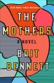 Go to record The mothers : a novel
