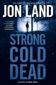 Go to record Strong cold dead : a Caitlin Strong novel