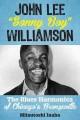 "Go to record John Lee ""Sonny Boy"" Williamson : the blues harmonica of C..."