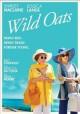 Go to record Wild oats [videorecording]