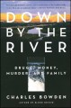 Go to record Down by the river : drugs, money, murder, and family