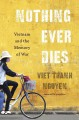Go to record Nothing ever dies : Vietnam and the memory of war
