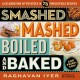 Go to record Smashed, mashed, boiled, and baked-and fried, too! : a cel...