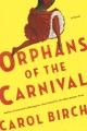 Go to record Orphans of the carnival : a novel