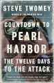 Go to record Countdown to Pearl Harbor : the twelve days to the attack