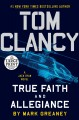Go to record Tom Clancy. True faith and allegiance [text (large print)]