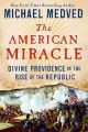 Go to record The American miracle : divine Providence in the rise of th...