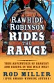 Go to record Rawhide Robinson rides the range : true adventures of brav...