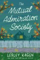 Go to record The Mutual Admiration Society : a novel