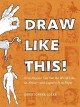 Go to record Draw like this! : how anyone can see the world like an art...