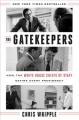 Go to record The gatekeepers : how the White House Chiefs of Staff defi...