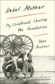 Go to record Rebel mother: my childhood chasing the revolution