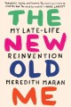 Go to record The new old me : my late-life reinvention