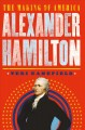 Go to record Alexander Hamilton : the making of America