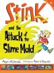 Go to record Stink and the attack of the slime mold