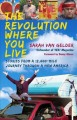 Go to record The revolution where you live : stories from a 12,000-mile...