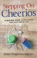 Go to record Stepping on Cheerios : finding God in the chaos and clutte...