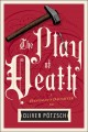 Go to record The play of death : a hangman's daughter tale