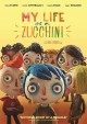 Go to record My life as a zucchini [videorecording] = [Ma vie de Courge...