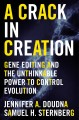 Go to record A crack in creation : gene editing and the unthinkable pow...