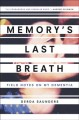 Go to record Memory's last breath : field notes on my dementia