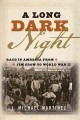 Go to record A long dark night : race in America from Jim Crow to World...