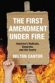 Go to record The First Amendment under fire : America's radicals, Congr...