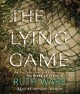 Go to record The lying game [sound recording] : a novel