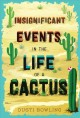 Go to record Insignificant events in the life of a cactus