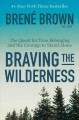 Go to record Braving the wilderness : the quest for true belonging and ...