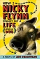 Go to record How I, Nicky Flynn, finally get a life (and a dog) : a novel