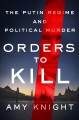 Go to record Orders to kill : the Putin regime and political murder