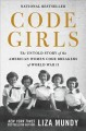 Go to record Code girls : the untold story of the American women code b...