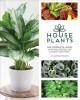 Go to record Houseplants : the complete guide to choosing, growing, and...