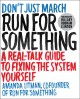 Go to record Run for something : a real-talk guide to fixing the system...
