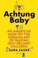 Go to record Achtung baby : an American mom on the German art of raisin...