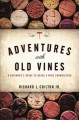 Go to record Adventures with old vines : a beginner's guide to being a ...