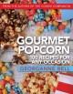 Go to record Gourmet popcorn : 100 recipes for sny occasion