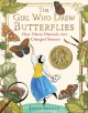 Go to record The girl who drew butterflies : how Maria Merian's art cha...
