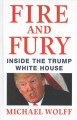 Go to record Fire and fury  [text (large print)] : inside the Trump Whi...