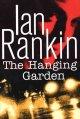 Go to record The hanging garden : an Inspector Rebus novel